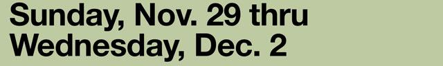 Sunday, Nov. 29 thru Wednesday, Dec. 2